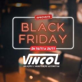 Fique de olho na Black Friday Vincol!